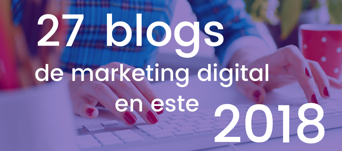 27 blogs marketing digital 2018, blogs marketing digital, 27 blogs marketing digital, blogs marketing digital 2018