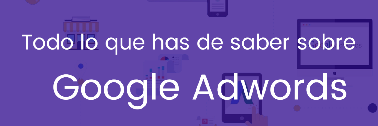 Google Adwords, Adwords, Campañas Google Adwords, Campañas Adwords