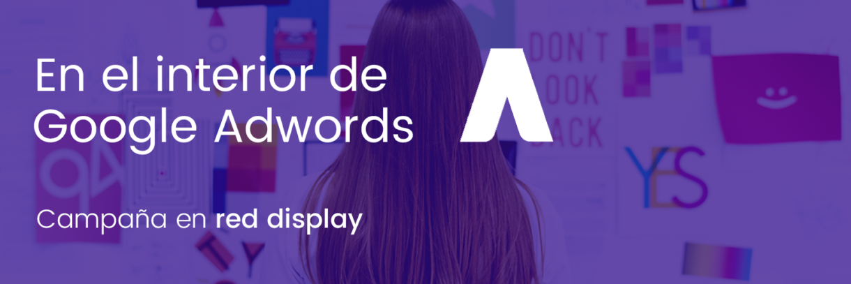 Adwords, red display, campaña display