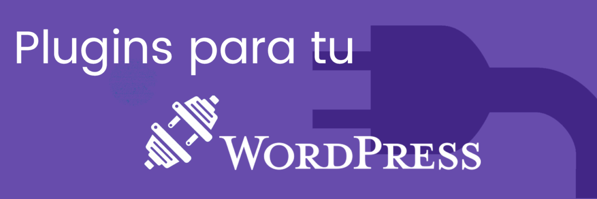 Plugins para WordPress, plugins, plugins WordPress, mejores Plugins WordPress
