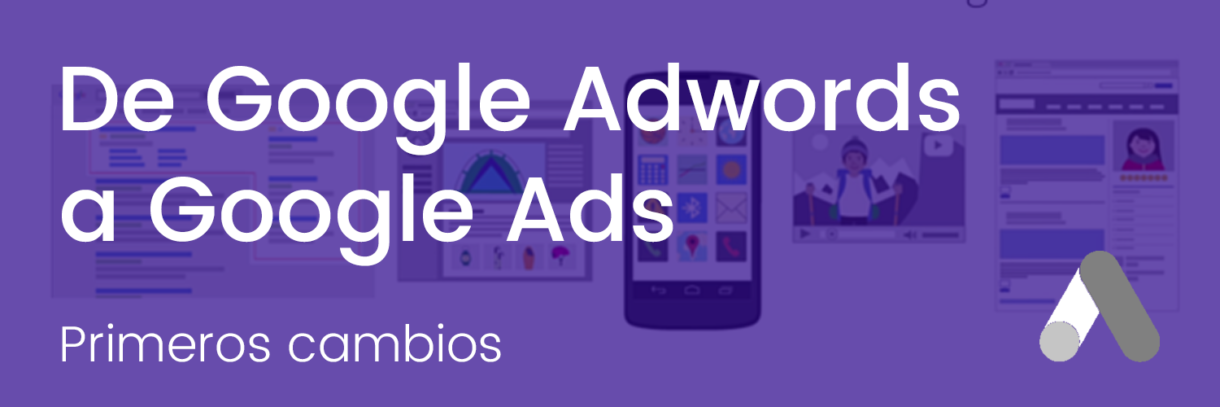 google adwords, google ads, cambios ads, ads, google